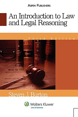 An Introduction to Law and Legal Reasoning By Burton, Steven J.