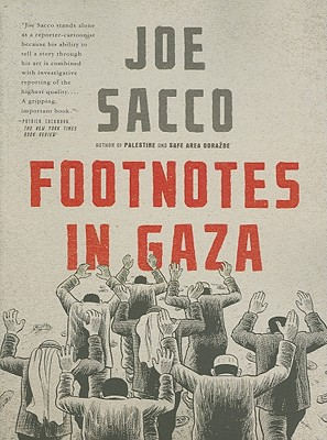 Footnotes in Gaza By Sacco, Joe