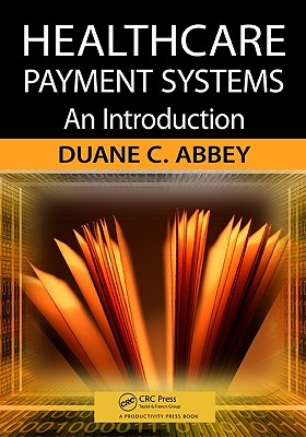 Healthcare Payment Systems By Abbey, Duane C. (EDT)
